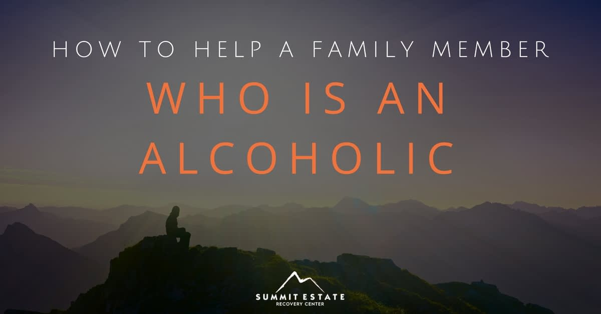 Helping A Family Member Who Is An Alcoholic