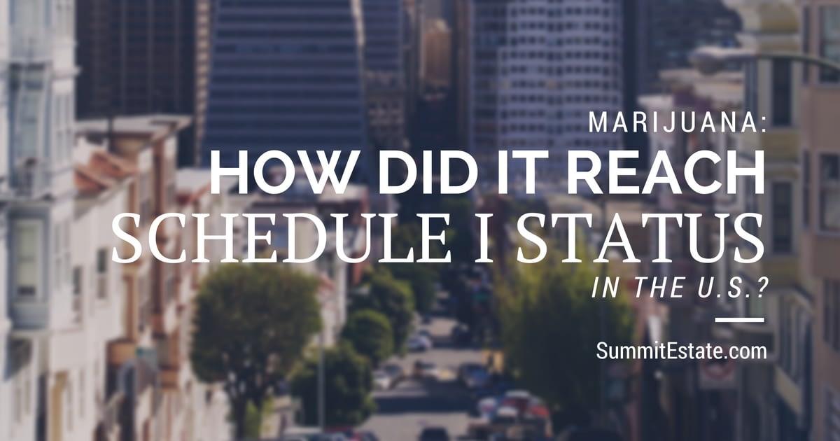 How Did Marijuana Reach Schedule I Status In US - Summit Estate