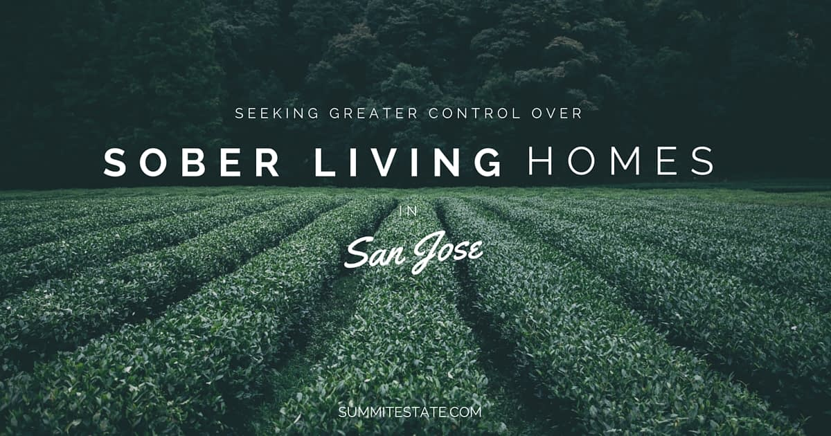 San Jose Seeking Greater Control Over Sober Living Homes-SummitEstate