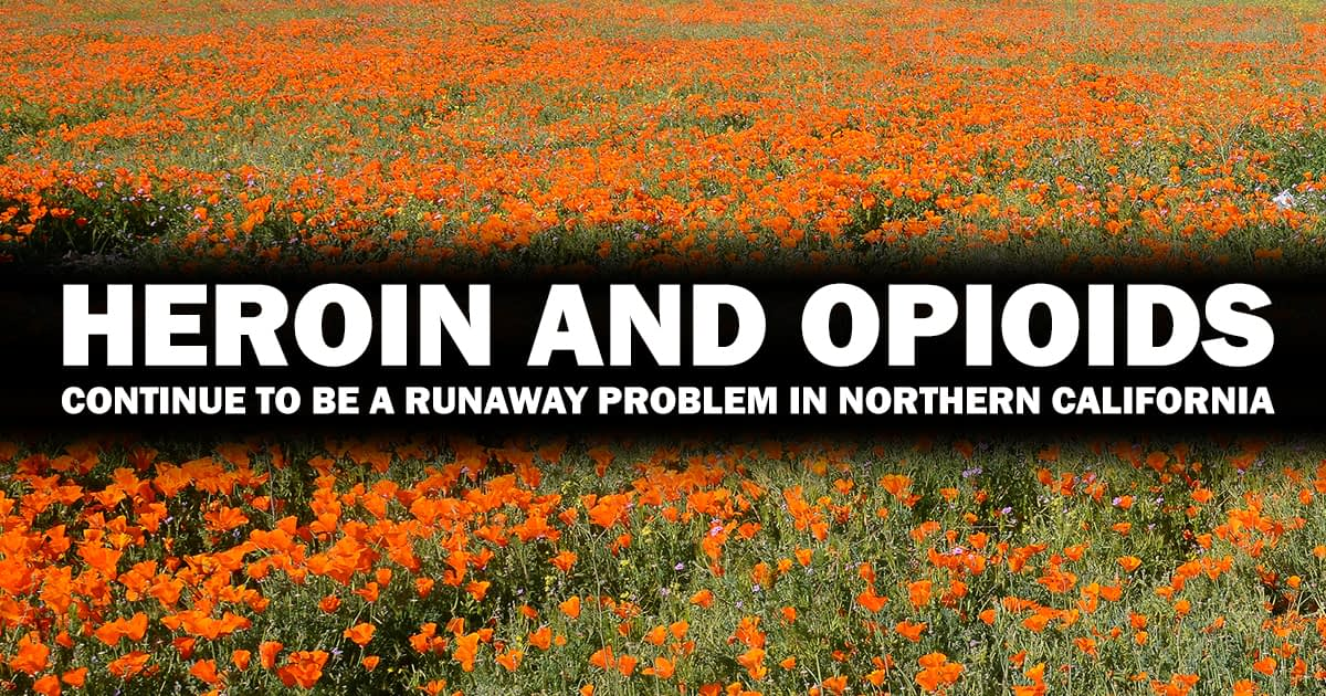 Heroin And Opioids Continue To Be A Runaway Problem In Northern California