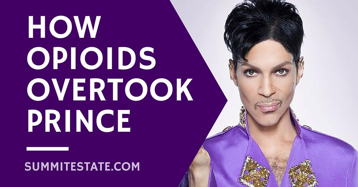 How Opioids Overtook Prince_SummitEstate.com